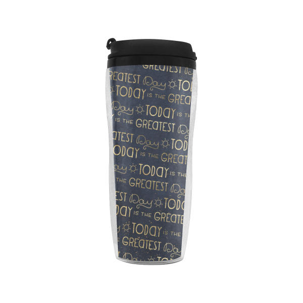 Today Is The Greatest Day Reusable Coffee Cup